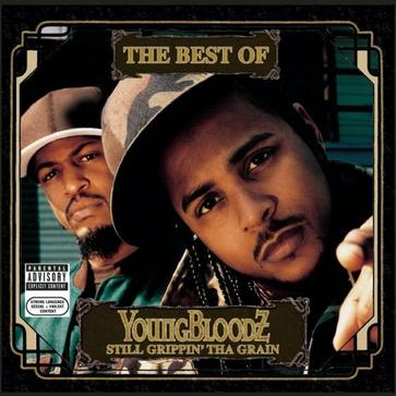 Best of Youngbloodz: Still Grippin Tha Grain