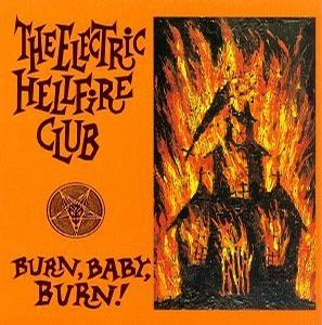 Electric Hellfire Club - Burn Baby Burn