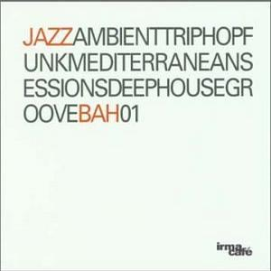 Jazz Ambient Triphop Funk Mediterranean Sessions Deep House Groove Bah01