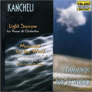 Kancheli: Mourned By The Wind/Light Sorrow