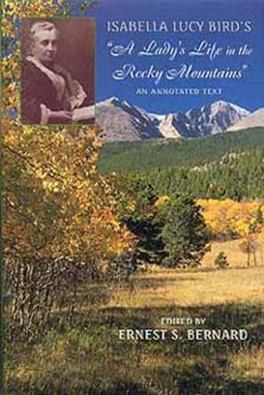 "Isabella Lucy Bird's ""a Lady's Life in the Rocky Mountains"""