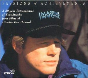 Passions And Achievements: A 20-Year Retrospective Of Soundtracks From The Films Of Director Ron Howard (Film Score Anthology)