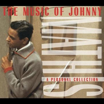 The Music of Johnny Mathis - A Personal Collection (Repackaged)