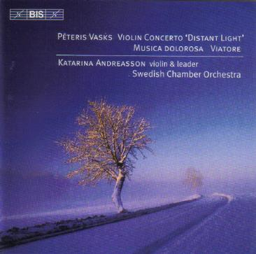 Peteris Vasks: Violin Concerto 'Distant Light'; Musica Dolorosa; Viatore