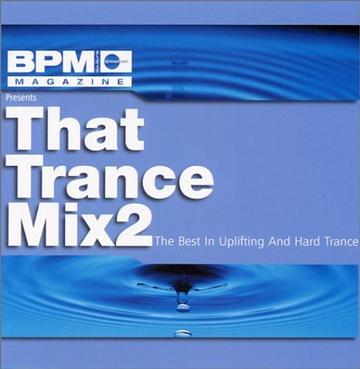 BPM Presents: That Trance Mix, Vol. 2