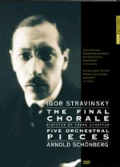 Stravinsky: The Final Chorale / Schoenberg: Five Orchestral Pieces