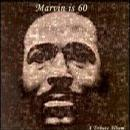 Marvin Is 60: The Tribute Album