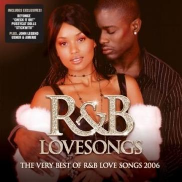 R&B Lovesongs: the Very Best of R&B Love Songs 2006