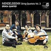 Mendelssohn: String Quartets Vol 3 / Eroica Quartet
