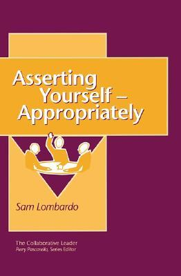 ASSERTING YOURSELF-APPROPRIATELY