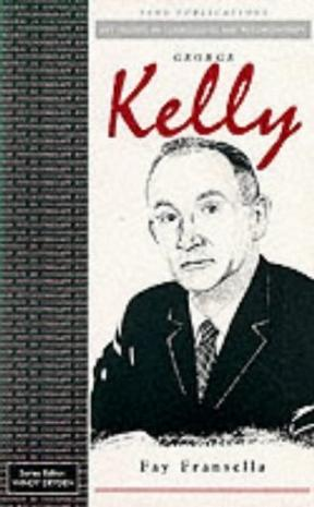 George Kelly (Key Figures in Counselling)