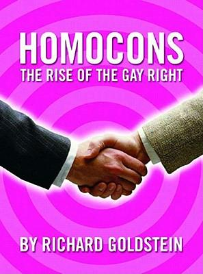 HOMOCONS: THE RISE OF THE GAY RIGHT.