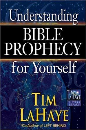 Understanding Bible Prophecy for Yourself (Lahaye, Tim F. Tim Lahaye Prophecy Library Series.)