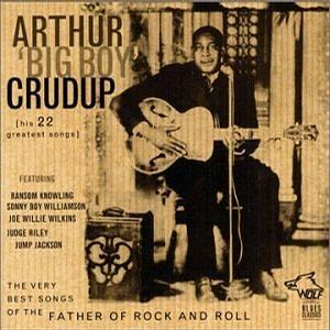 Arthur Big Boy Crudup and His 22 Greatest Songs
