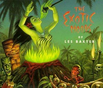 The Exotic Moods of Les Baxter