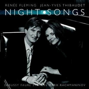 Reneé Fleming & Jean-Yves Thibaudet - Night Songs (Fauré, Debussy, Marx, Strauss, Rachmaninov)
