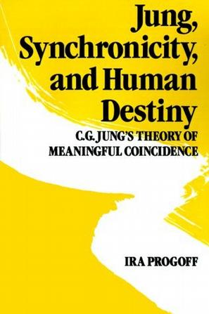 Jung, Synchronicity, and Human Destiny