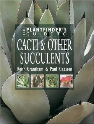 The Plantfinder's Guide to Cacti & Other Succulents