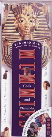 Mummies Gods And Pharaohs (Fandex Family Field Guides)