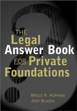 The Legal Answer Book for Private Foundation