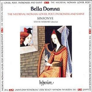 Bella Domna - The Medieval Woman: Lover, Poet, Patroness & Saint - Sinfonye