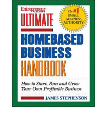 Ultimate Homebased Business Handbook