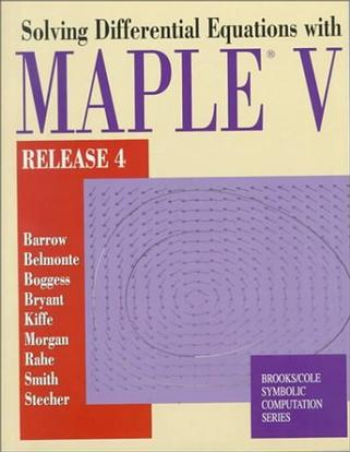Solving ODEs With Maple  V (Brooks/Cole Symbolic Computation Series)