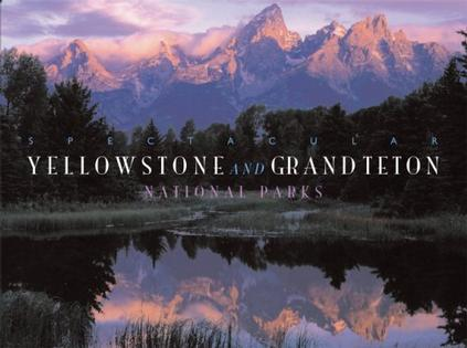 Spectacular Yellowstone and Grand Teton National Parks