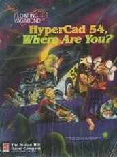 Hypercad 54, Where Are You? (Tales From the Floating Vagabond)
