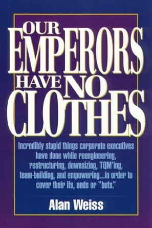 Our Emperors Have No Clothes