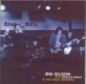 Big Gilson With Bruce Ewan & The Solid Senders