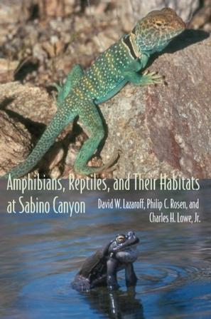 Amphibians, Reptiles, And Their Habitats at Sabino Canyon (The Southwest Center Series)