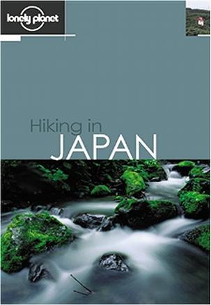 Hiking in Japan (Lonely Planet Walking Guides)