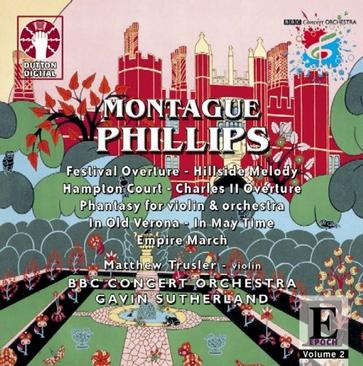 Montague Phillips: Orchestral Works, Vol. 2