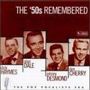 The '50s Remembered, The Pop Vocalists Era: Dick Haymes, Alan Dale, Johnny Desmond, Don Cherry