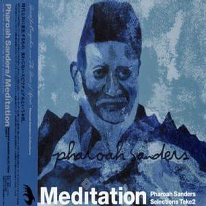 Meditation: Pharoah Sanders Selections Take