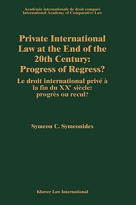 Private International Law at the End of the 20th Century - Progress or Regress?