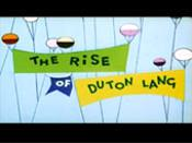 The Rise of Duton Lang