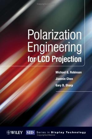 Polarization Engineering for LCD Projection (Wiley Series in Display Technology)