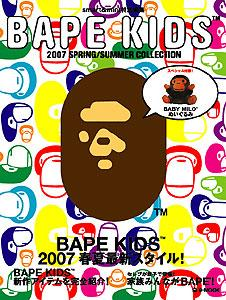 BAPE KIDS (TM) 2007 SPRING/SUMMER COLLECTION
