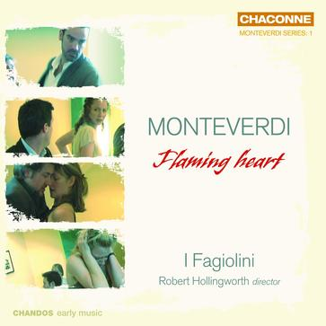 Monteverdi: Flaming heart (Monteverdi Series:1)
