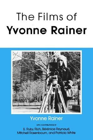 The Films of Yvonne Rainer (Theores of Representation and Difference)