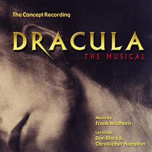 Dracula, The Musical: The Concept Recording (2006 Studio Cast)
