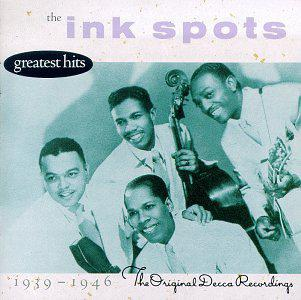 The Ink Spots - Greatest Hits: The Original Decca Recordings 1939 - 1946