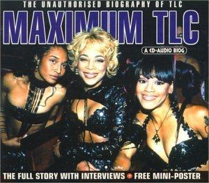 Maximum Audio Biography: TLC