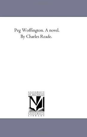 Peg Woffington. A novel. By Charles Reade.
