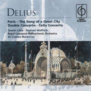 Delius: Paris, the Song of a Great City; Double Concerto; Cello Concerto