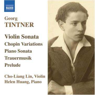 Georg Tintner (1917-1999): Sonata for Violin and Piano; Variations on a Theme of Chopin, etc