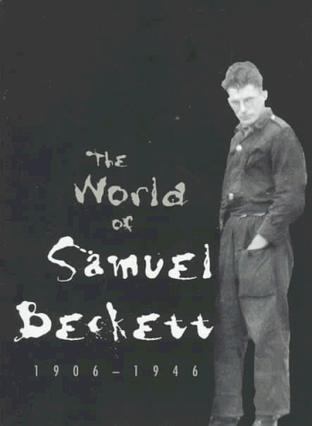 The World of Samuel Beckett, 1906-1946