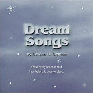 Dream Songs - What Every Heart Should Hear Before It Goes To Sleep
